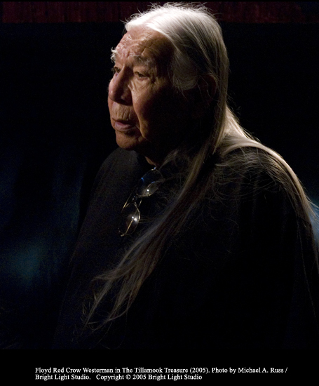Floyd Red Crow Westerman in The Tillamook Treasure.  Photo by Michael Russ. Copyright 2005 Bright Light Studio.
